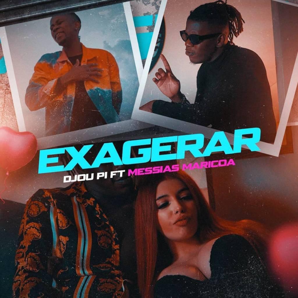 Djou Pi - Exagerar (feat. Messias Maricoa)