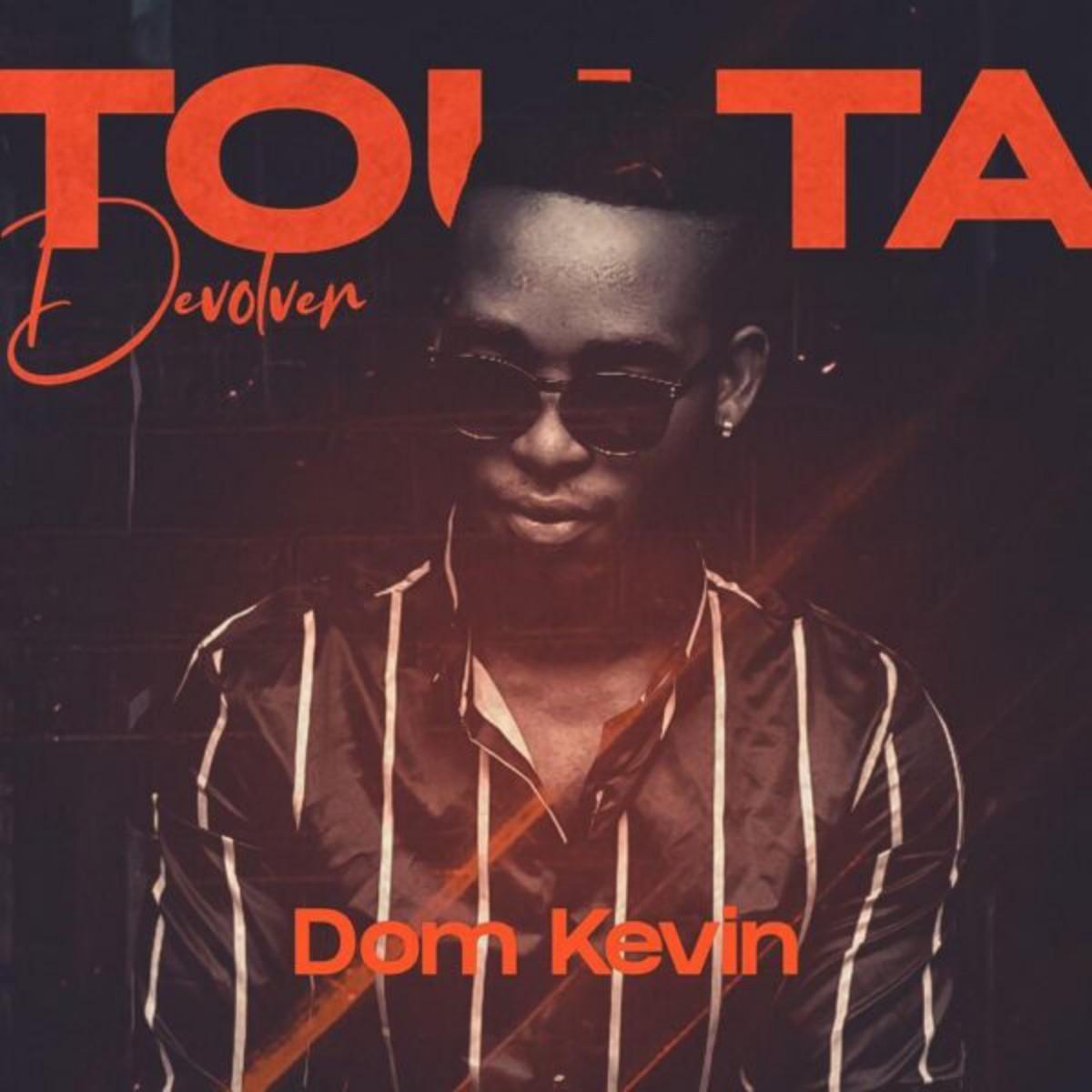 Dom Kevin - Tou Ta Devolver (Cozinha Mal)