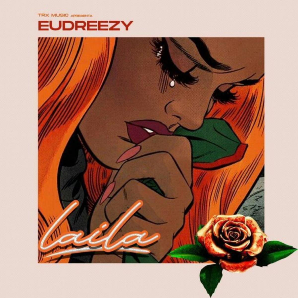 Eudreezy - Laila