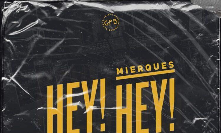 Mierques - Hey Hey (feat. Eddy Mula)