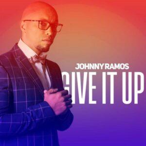 Johnny Ramos - Give It Up (Álbum)