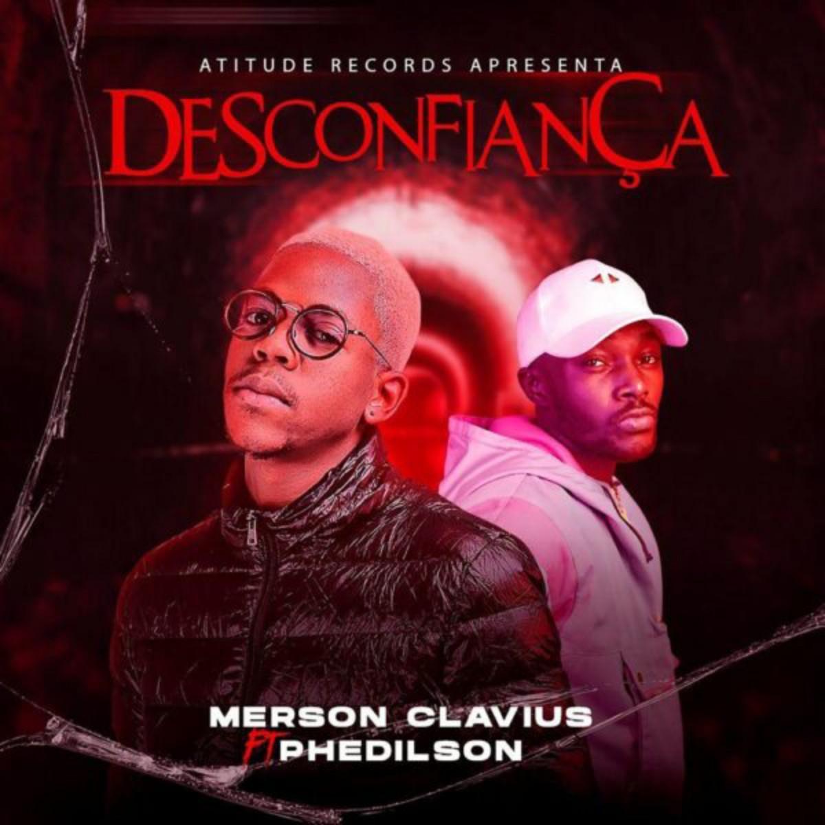 Merson Clavius - Desconfiança (feat. Phedilson Ananás)