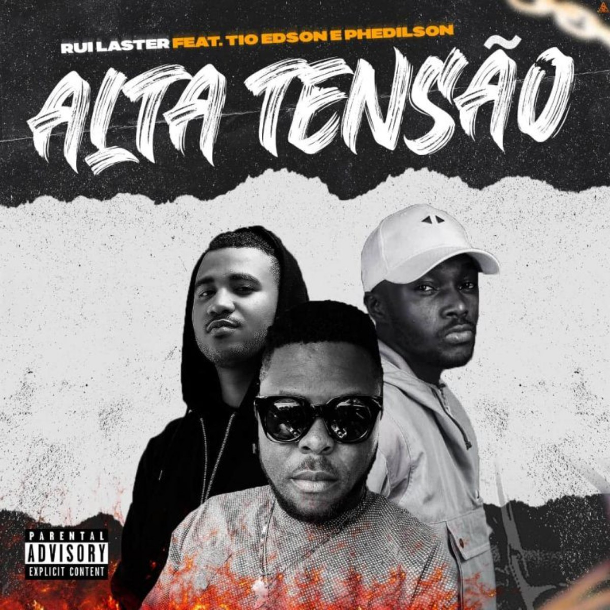 RuiLaster - Alta Tensão (feat. Tio Edson & Phedilson)