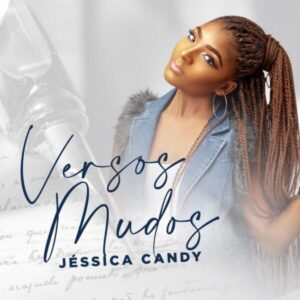 Jéssica Candy - Versos Mudos