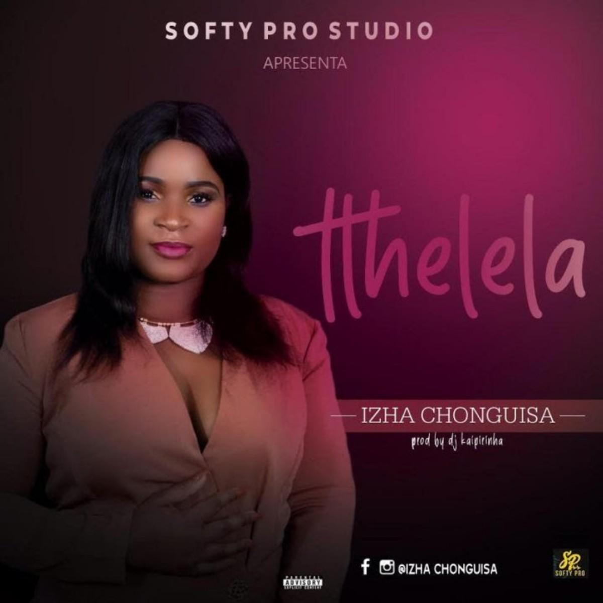 Izha Chonguisa - Tlhelela