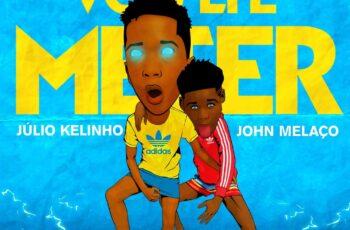 Júlio Kelinho e John Melaço - Vou Lhe Meter