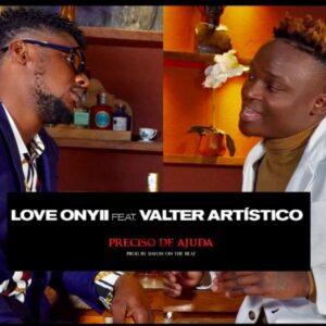 Love Onyii - Preciso de Ajuda (feat. Valter Artístico)