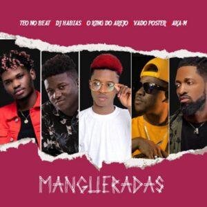 Buriano - Mangueradas (feat. Dj Habias, Dj Vado Poster, Aka M & Teo No Beat)