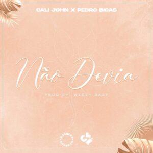 Cali John e Pedro Bicas - Não Devia