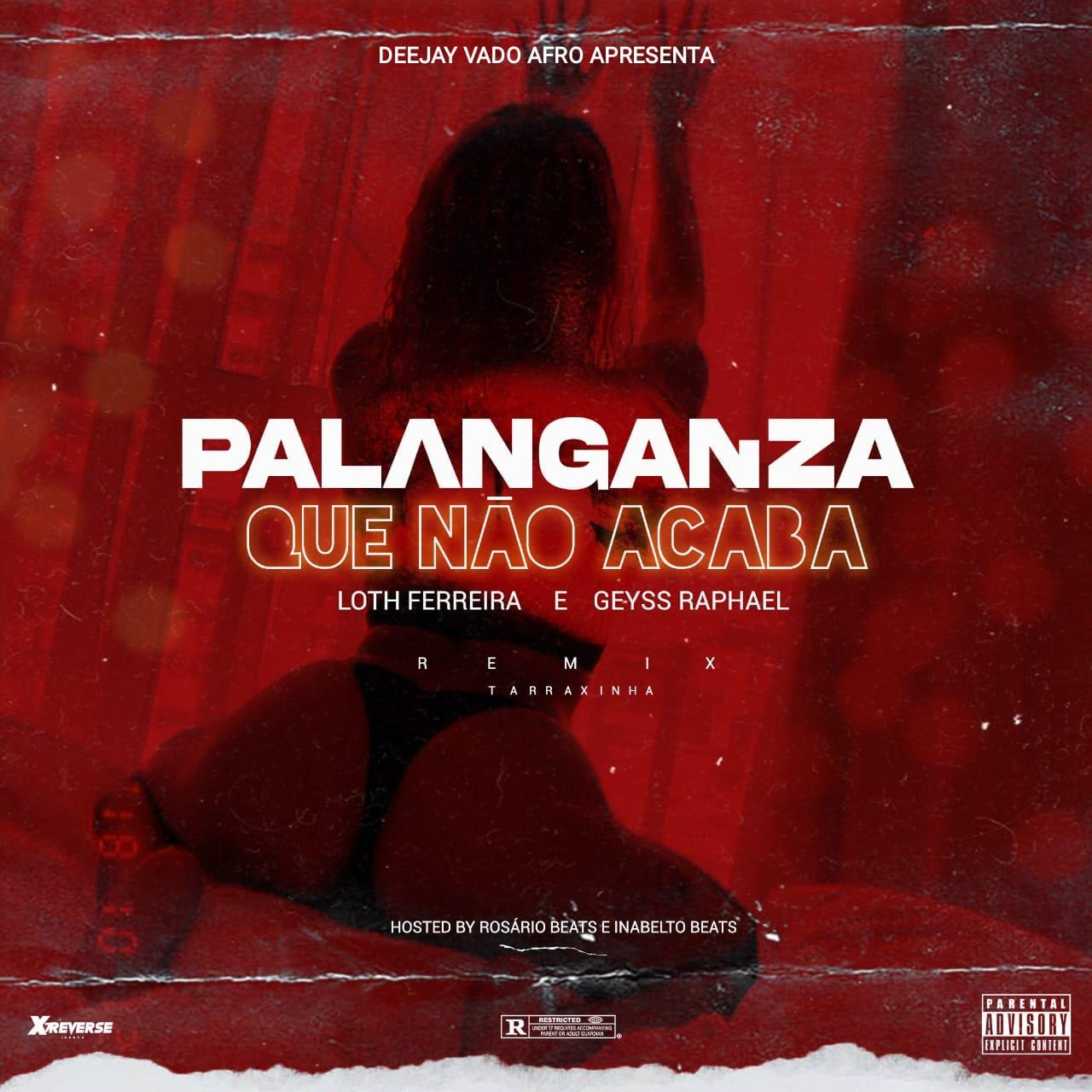 Deejay Vado Afro - Palanganza Que Não Acaba (feat. Loth Ferreira & Geyss Raphael)