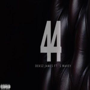 Deksz James - 4/4 (feat. S Wavey)
