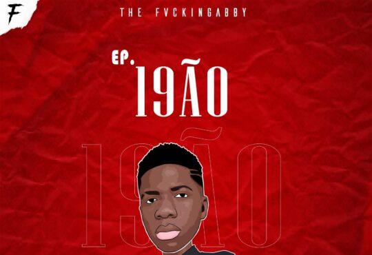 The FvckinGabby - 19ÃO (EP)