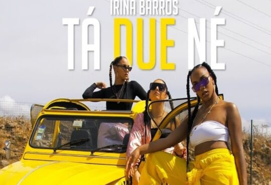 Irina Barros - Tá Due Né (Prod. Deejay Telio)