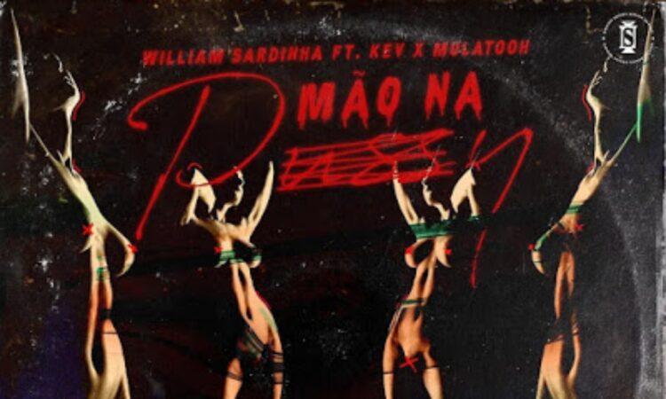 William Sardinha - Mão Na P#ssy (feat. Kev & Mulatooh)