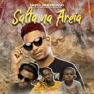 Nerú Americano - Salta na Areia (feat. Dj Vado Poster & Os Tik Tok)