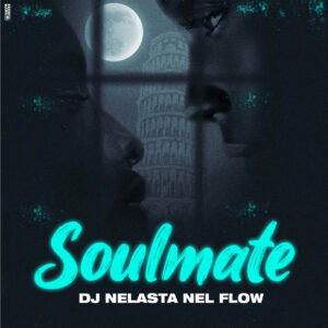 Dj Nelasta Nel Flow - Soulmate (Original Mix)
