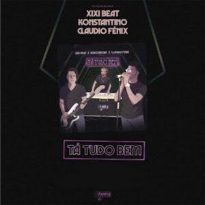 Xixi Beat x Konstantino x Claudio Fénix - Tá tudo bem