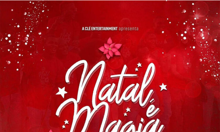 Clé Entertainment - Natal é Magia (feat. Edmazia Mayembe, Filho do Zua, Edgar Domingos & Halison Paixão)