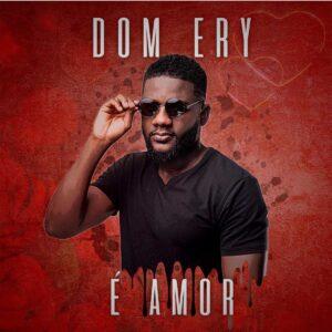 Dom Ery - É Amor