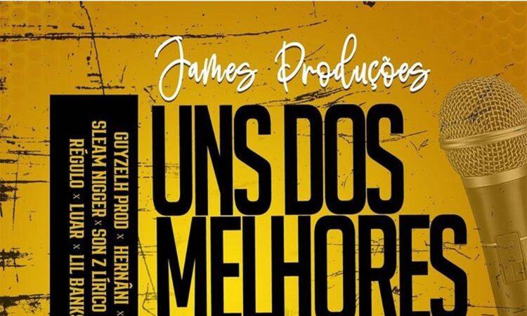 James Produções - Uns dos Melhores De Moz (feat. Guyzelh Prod, Blanco, Lírico, Hernâni, LW Bliggah, Sleam Nigger, Lill Banks, Luar, Regulo, Scooby Doo & SonZ)