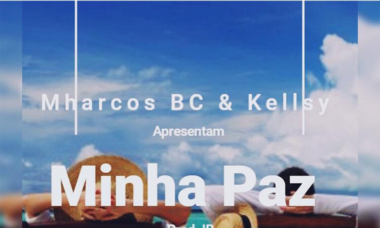 Mharcos BC & Kellsy Canhanga - Minha Paz