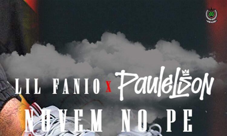 Lil Fanio - Nuvem no Pé (feat. Paulelson)