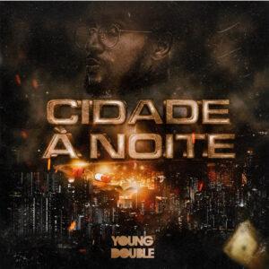 Young Double - Cidade À Noite (feat. Xandy)
