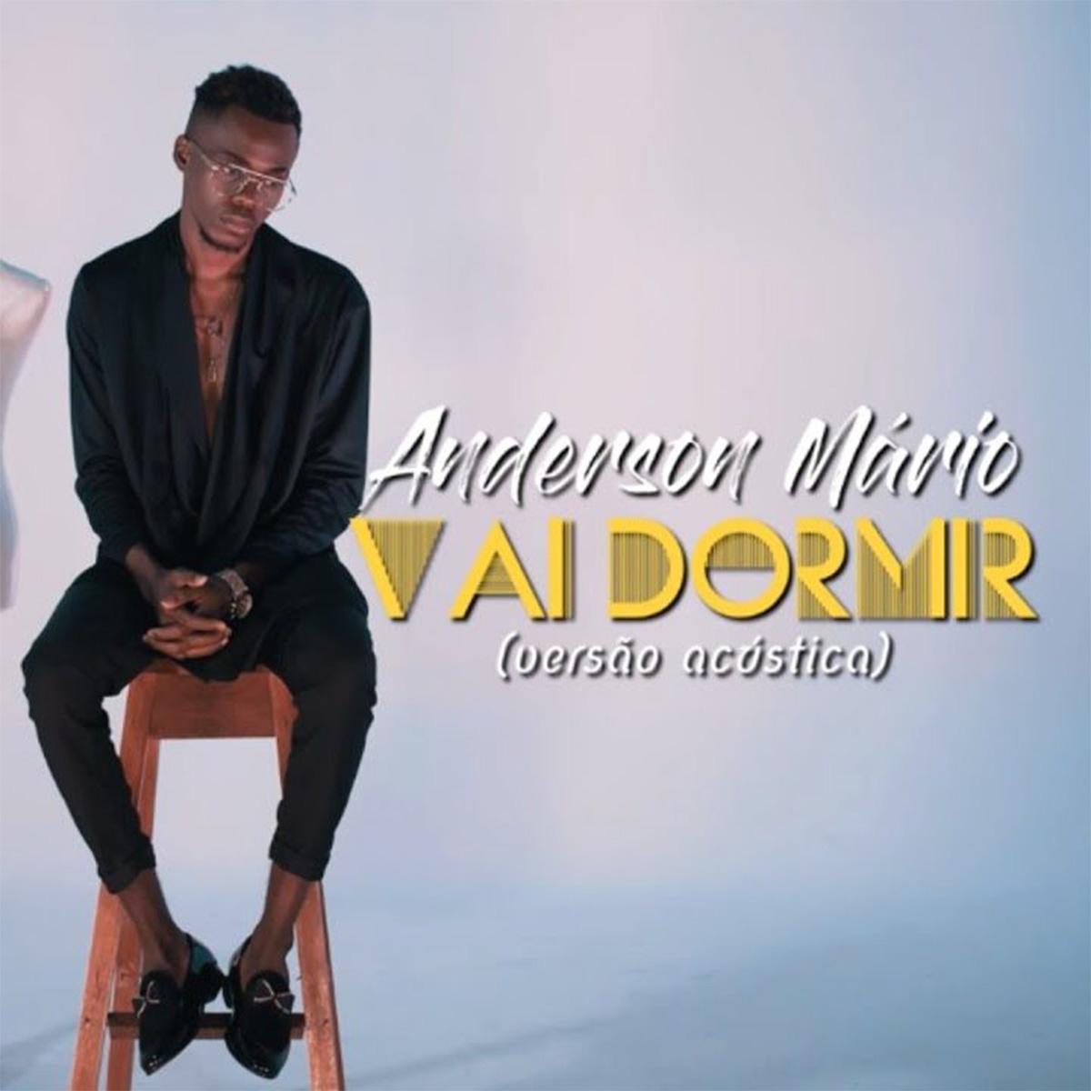 Anderson Mário - Vai Dormir (Versão Acústica)
