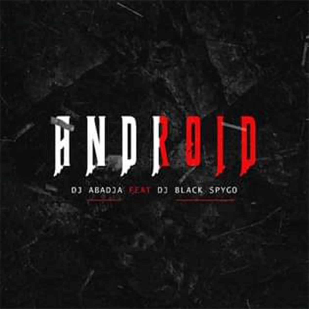 Dj Abadja - Android (feat. Dj Black Spigo)