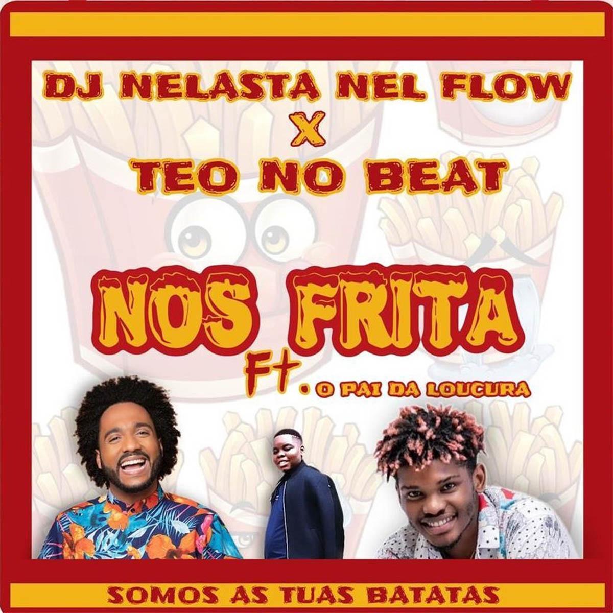 Dj Nelasta & Teo No Beat - Nos Frita (feat. Pai Da Locura)