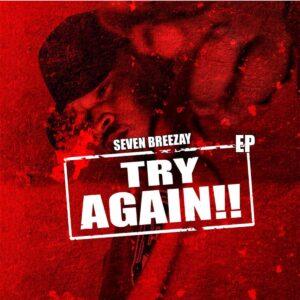 Seven Breezay - Try Again (EP)