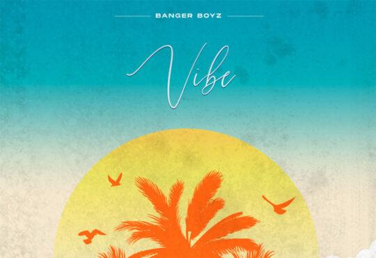 Banger Boyz - Vibe (EP)