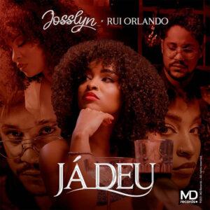 Josslyn - Já Deu (feat. Rui Orlando)