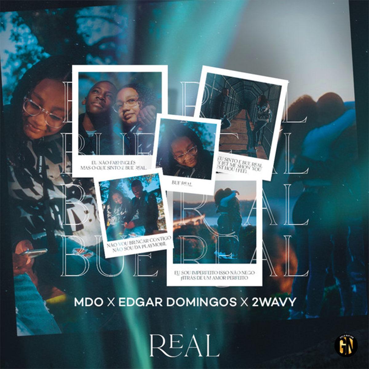 MDO (Menino de Ouro) x Edgar Domingos x 2Wavy - Real