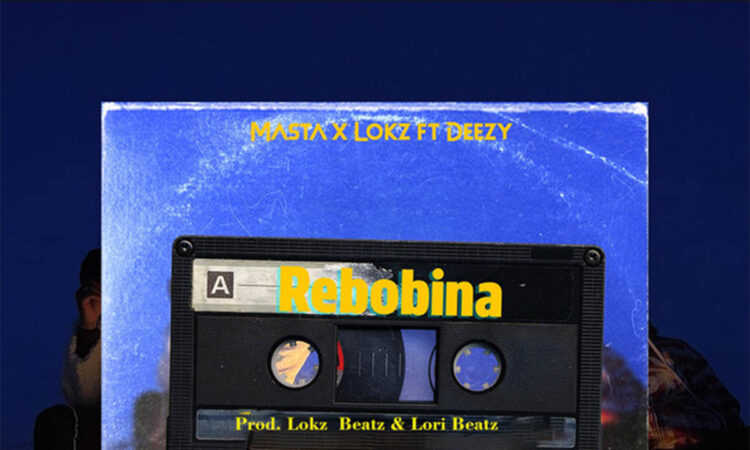 Masta x Lokz - Rebobina (feat. Deezy)