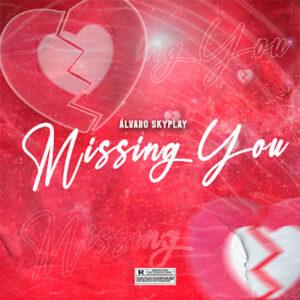 Álvaro Skyplay - Missing You