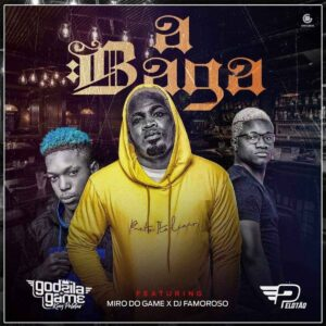 Godzila Do Game - A Baga (feat. Miro Do Game & Dj Famoroso)