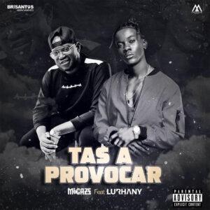 Migazz - Tás a Provocar (feat. Lurhany)