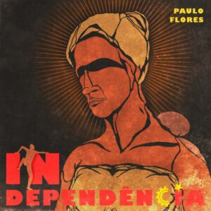 Paulo Flores - Independência (Álbum)