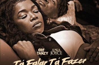 CEF Tanzy - Tá Falar Tá Fazer (feat. Anna Joyce)