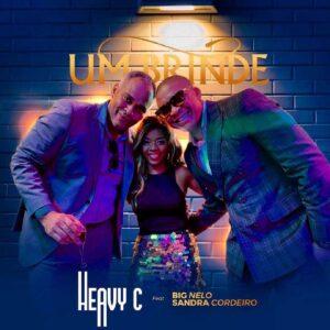 Heavy C - Um Brinde (feat. Big Nelo & Sandra Cordeiro)