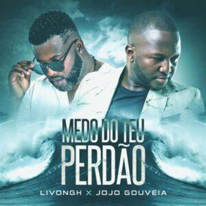 Livongh & Jojó Gouveia - Medo Do Teu Perdão