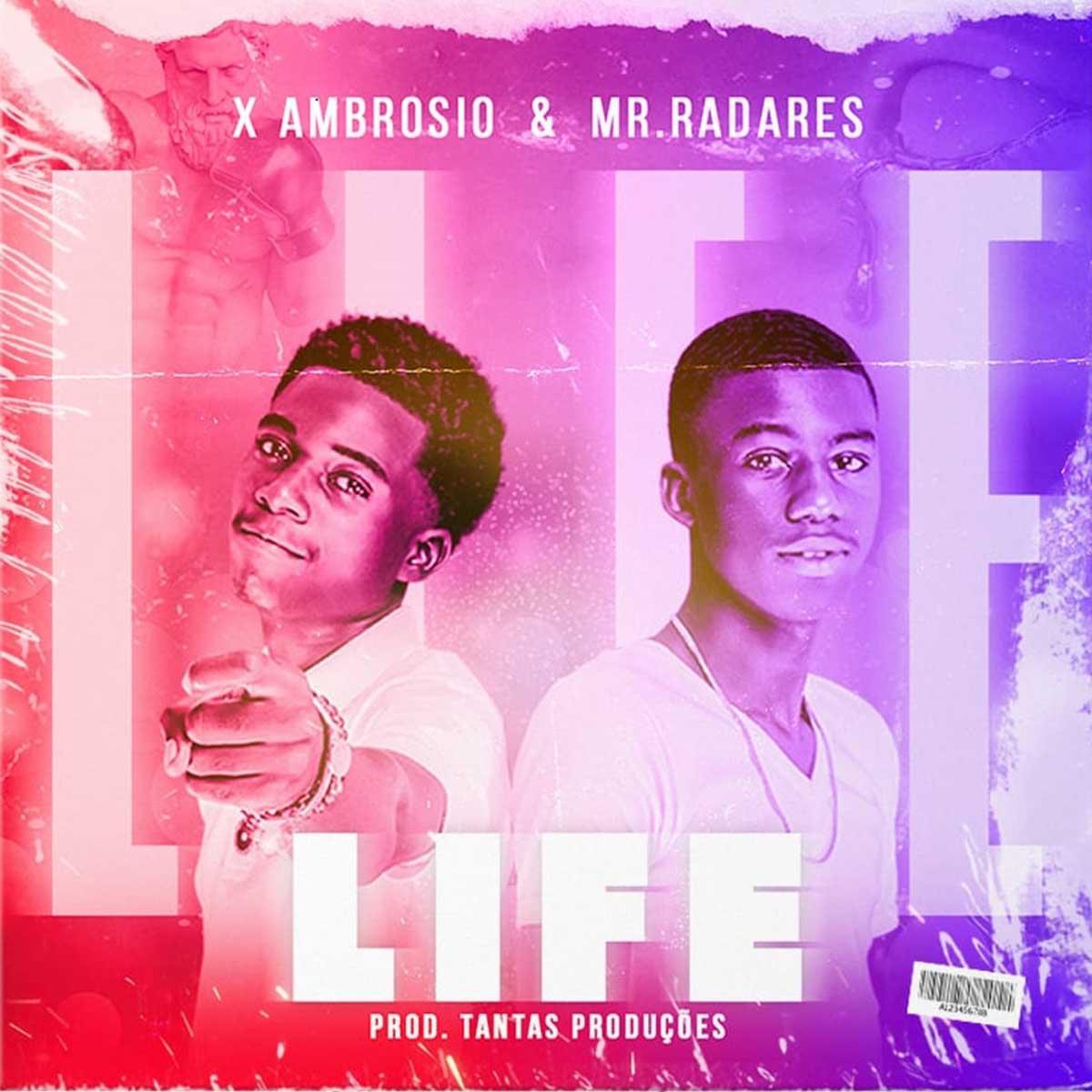 X Ambrósio - Life (feat. Mr. Radares)