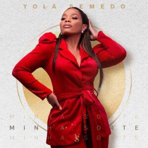 Yola Semedo - Minha Sorte