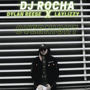 DJ Rocha - Overnight (feat. Laylizzy & Dylan Reese)