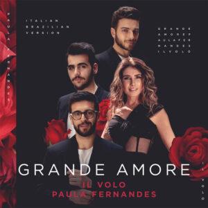 Il Volo - Grande Amore (feat. Paula Fernandes)