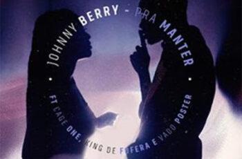 Johnny Berry - Pra Manter (feat. Cage One, King de Fofera & Dj Vado Poster)