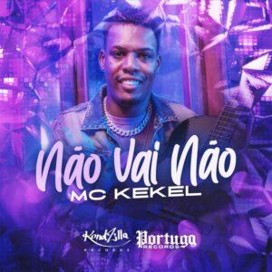 MC Kekel - Não Vai Não