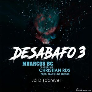 Mharcos BC - Desabafo 3 (feat. Christian RDS)