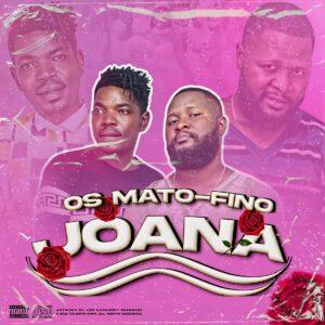 Os Mato Fino - Joana